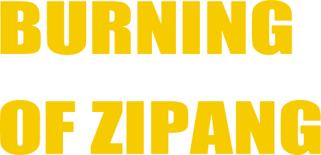 BURNING OF ZIPANG